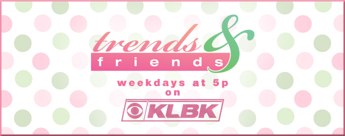 trends and friends klbk